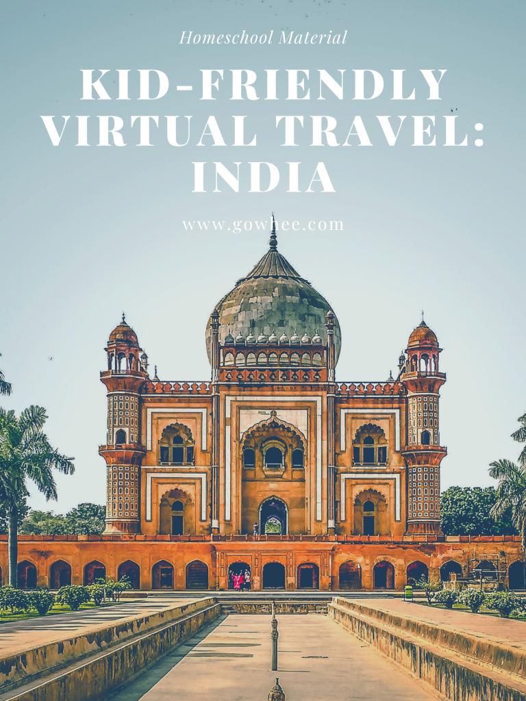 Kid-Friendly Virtual Travel - Homeschool, worldschool activities to learn about india. #homescool #worldschool #kidfriendly #virtualtravel #india #tajMahal #kidsactivities