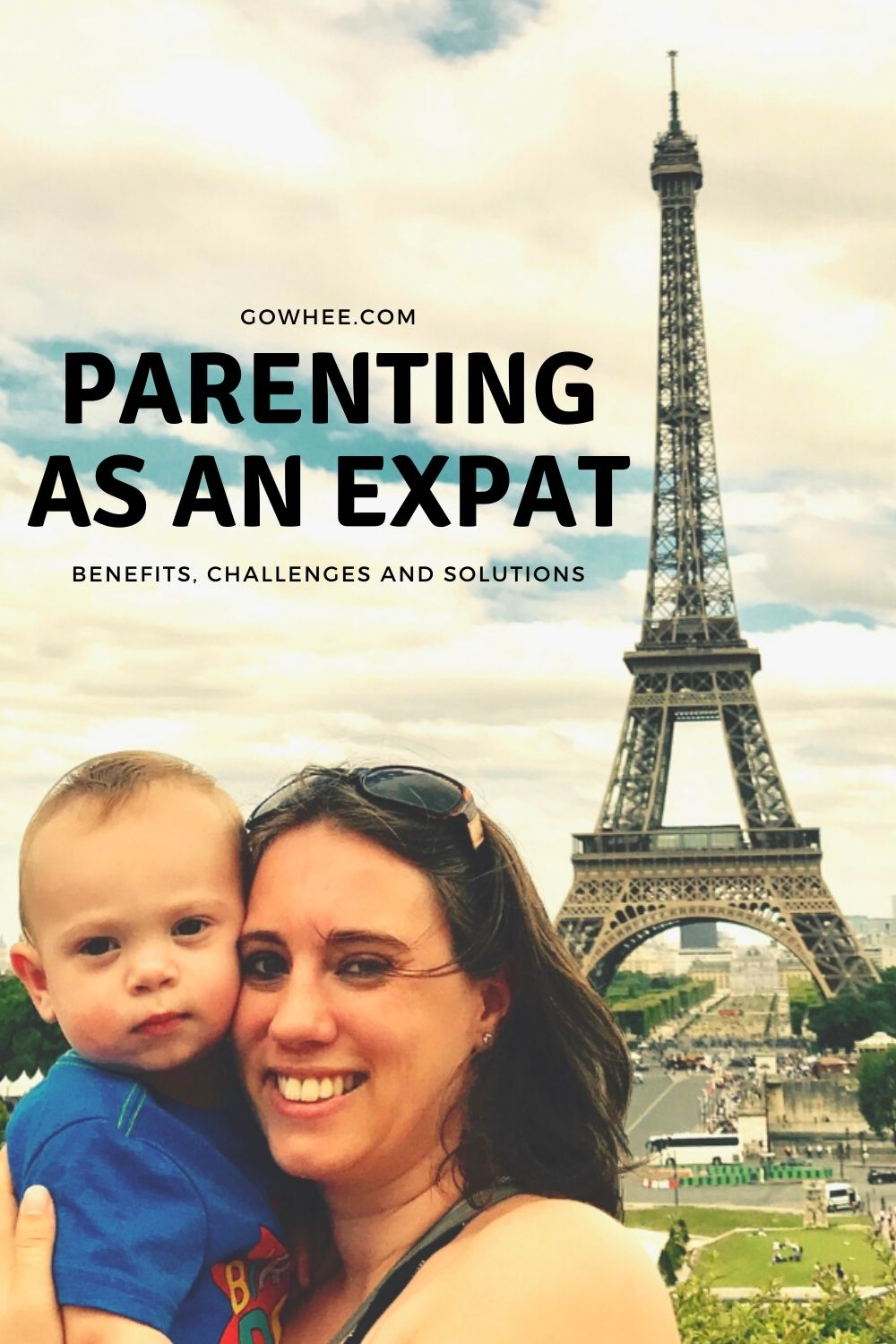 Mother holding her baby boy smilling. They are standing in front of the eiffel tower. The title on the picture says: Parenting as an expat, benefits, challenges and solutions.